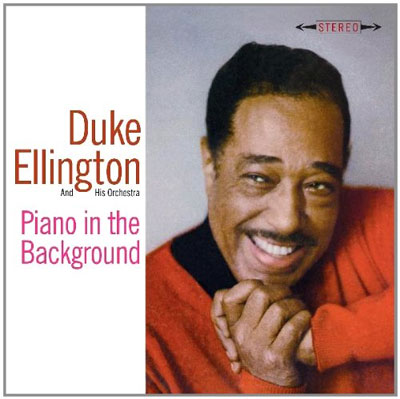 "Duke Ellington, ""Piano in the Background"" (1960)"